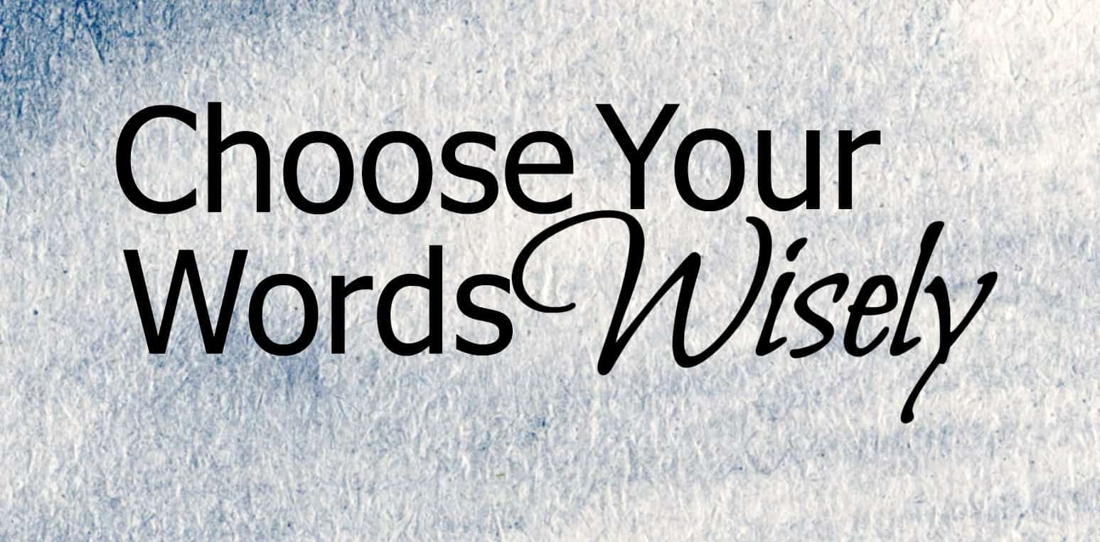 Choose Your Words Wisely | Ty Bennett